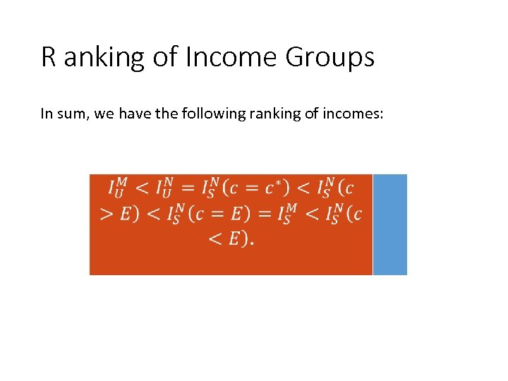 R anking of Income Groups In sum, we have the following ranking of incomes: