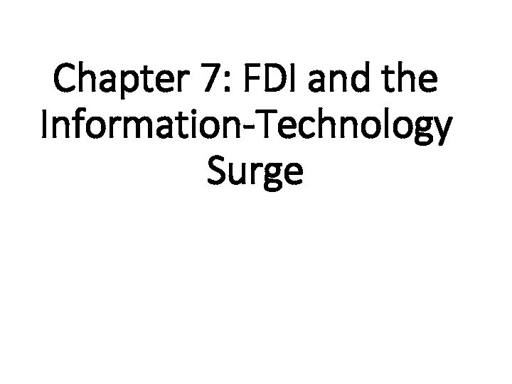 Chapter 7: FDI and the Information-Technology Surge
