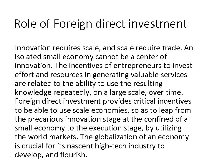 Role of Foreign direct investment Innovation requires scale, and scale require trade. An isolated