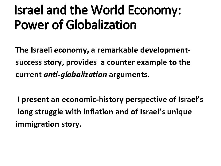 Israel and the World Economy: Power of Globalization The Israeli economy, a remarkable development-