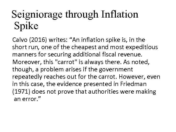 """Seigniorage through Inflation Spike Calvo (2016) writes: """"An inflation spike is, in the short"""