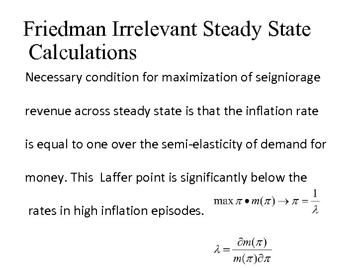 Friedman Irrelevant Steady State Calculations Necessary condition for maximization of seigniorage revenue across steady