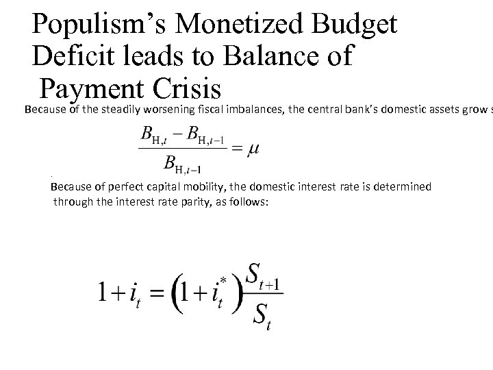 Populism's Monetized Budget Deficit leads to Balance of Payment Crisis Because of the steadily