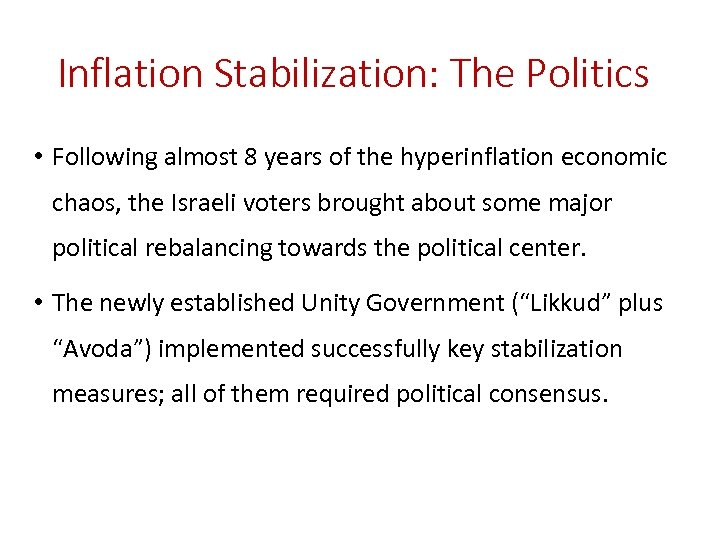 Inflation Stabilization: The Politics • Following almost 8 years of the hyperinflation economic chaos,