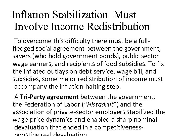Inflation Stabilization Must Involve Income Redistribution To overcome this difficulty there must be a