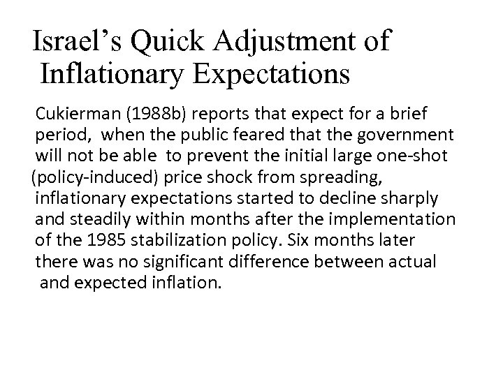 Israel's Quick Adjustment of Inflationary Expectations Cukierman (1988 b) reports that expect for a