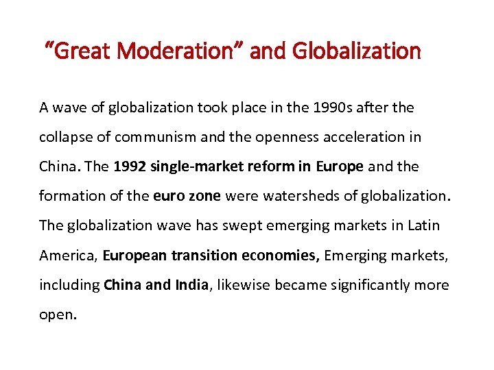 """""""Great Moderation"""" and Globalization A wave of globalization took place in the 1990"""