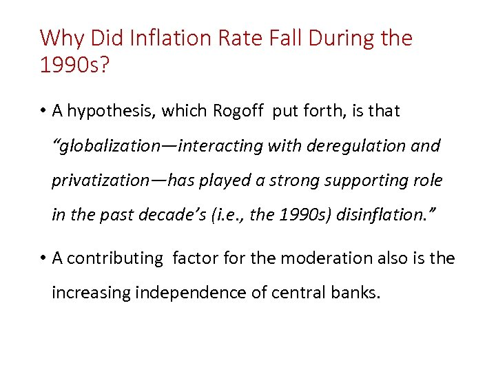 Why Did Inflation Rate Fall During the 1990 s? • A hypothesis, which Rogoff