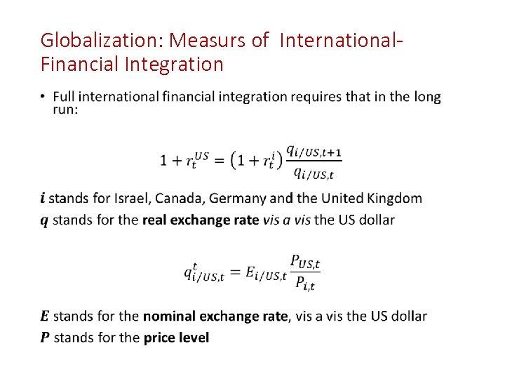 Globalization: Measurs of International. Financial Integration