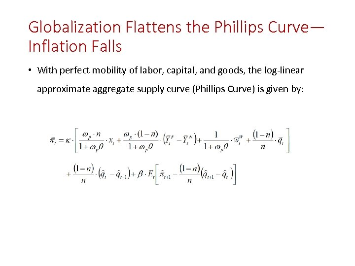 Globalization Flattens the Phillips Curve— Inflation Falls • With perfect mobility of labor, capital,