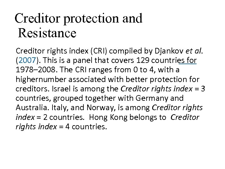 Creditor protection and Resistance Creditor rights index (CRI) compiled by Djankov et al. (2007).