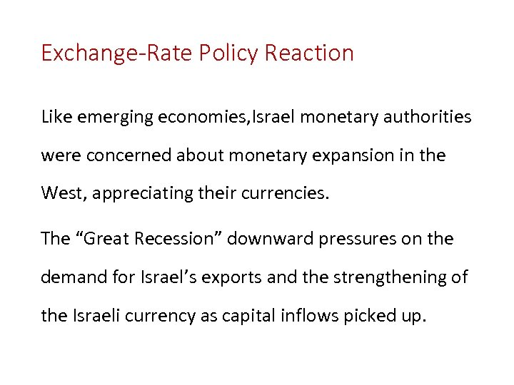 Exchange-Rate Policy Reaction Like emerging economies, Israel monetary authorities were concerned about monetary expansion