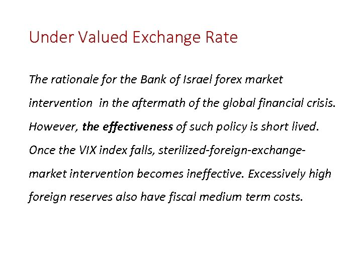 Under Valued Exchange Rate The rationale for the Bank of Israel forex market intervention