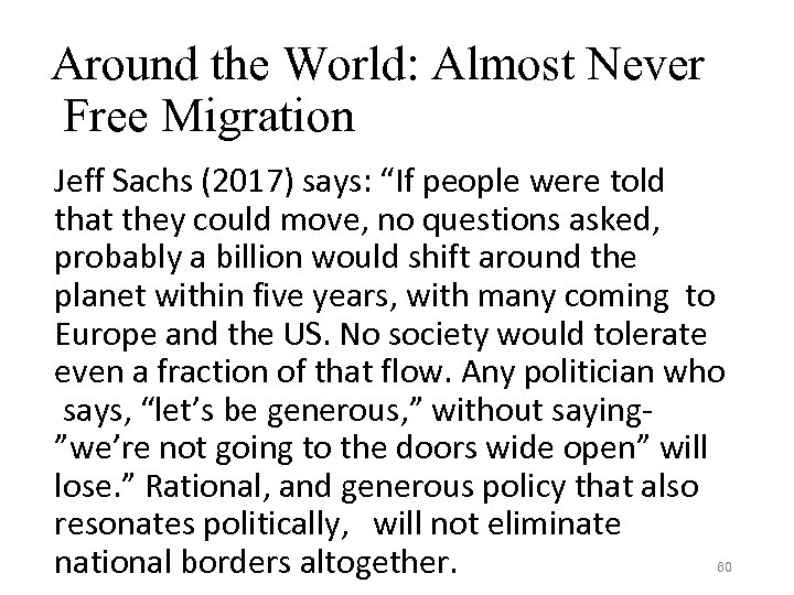 """Around the World: Almost Never Free Migration Jeff Sachs (2017) says: """"If people were"""
