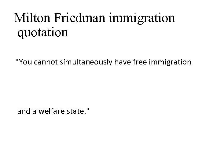 Milton Friedman immigration quotation