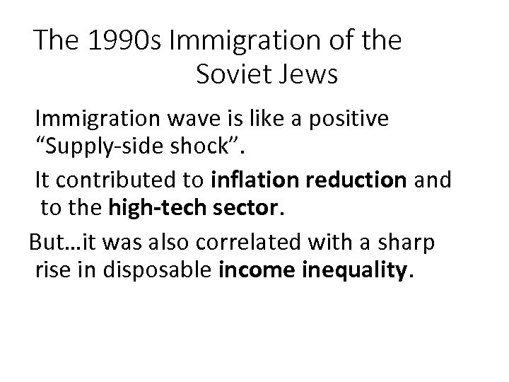 The 1990 s Immigration of the Soviet Jews Immigration wave is like a positive