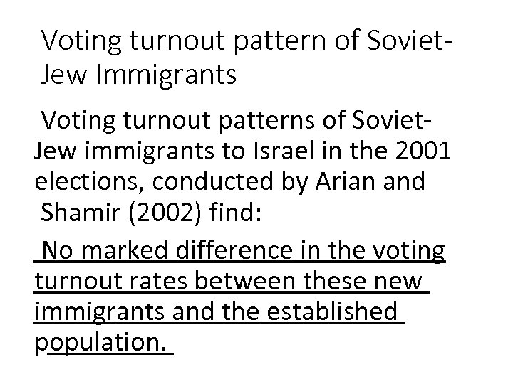 Voting turnout pattern of Soviet. Jew Immigrants Voting turnout patterns of Soviet. Jew immigrants