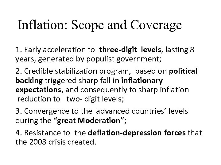 Inflation: Scope and Coverage 1. Early acceleration to three-digit levels, lasting 8 years, generated