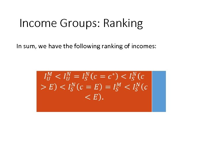 Income Groups: Ranking In sum, we have the following ranking of incomes: 88