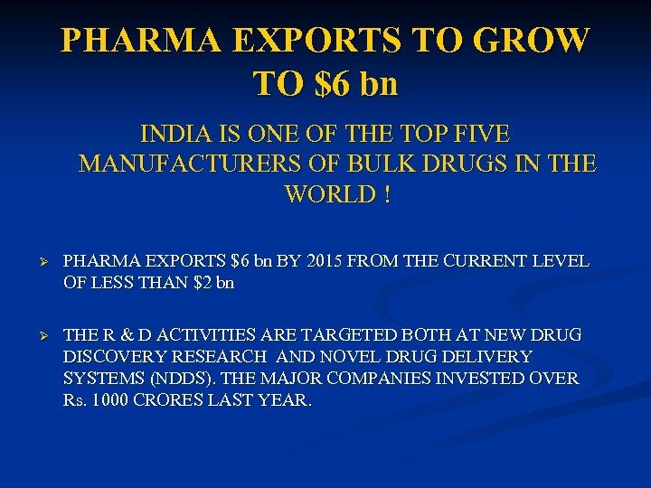 PHARMA EXPORTS TO GROW TO $6 bn INDIA IS ONE OF THE TOP FIVE