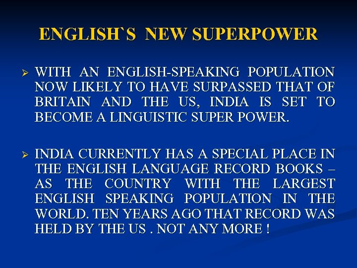 ENGLISH`S NEW SUPERPOWER Ø WITH AN ENGLISH-SPEAKING POPULATION NOW LIKELY TO HAVE SURPASSED THAT
