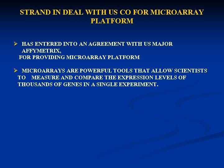 STRAND IN DEAL WITH US CO FOR MICROARRAY PLATFORM Ø HAS ENTERED INTO AN