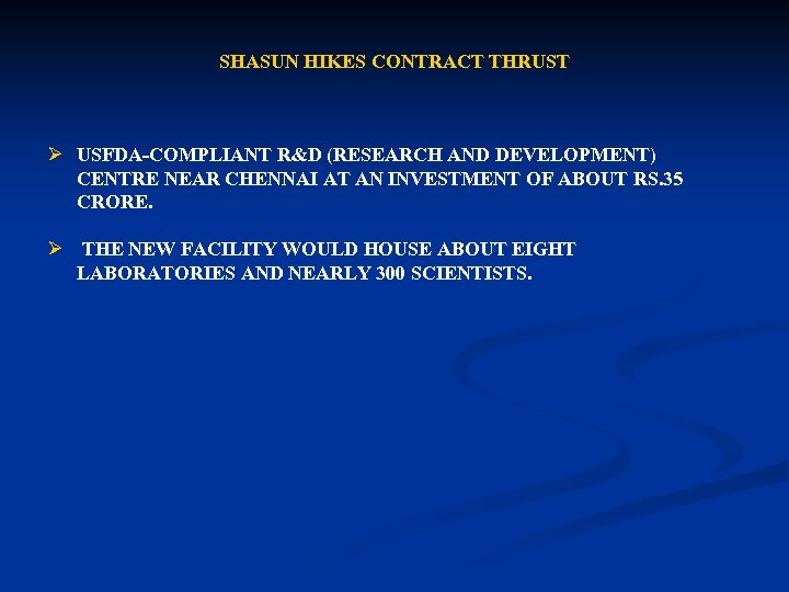 SHASUN HIKES CONTRACT THRUST Ø USFDA-COMPLIANT R&D (RESEARCH AND DEVELOPMENT) CENTRE NEAR CHENNAI AT