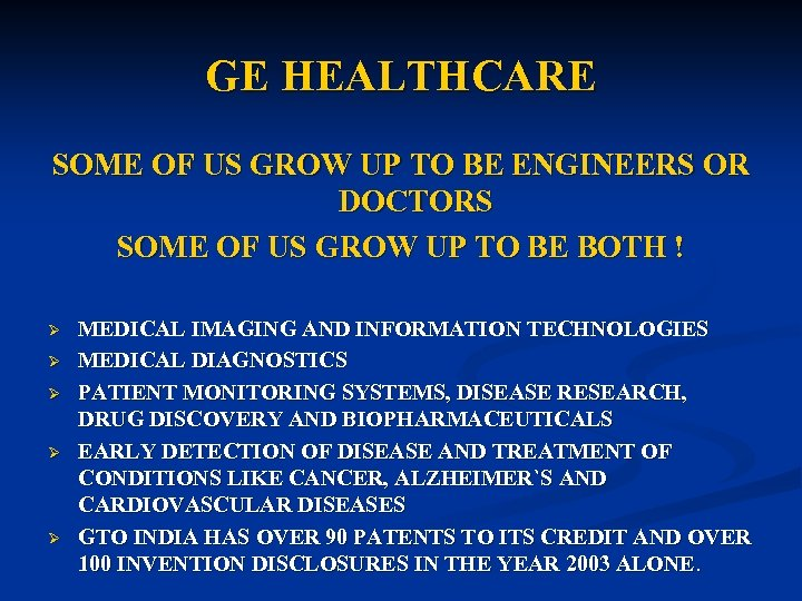 GE HEALTHCARE SOME OF US GROW UP TO BE ENGINEERS OR DOCTORS SOME OF