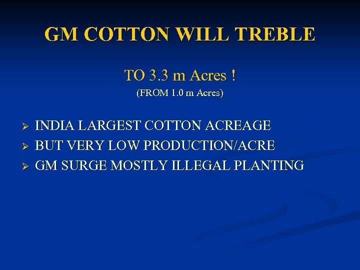 GM COTTON WILL TREBLE TO 3. 3 m Acres ! (FROM 1. 0 m