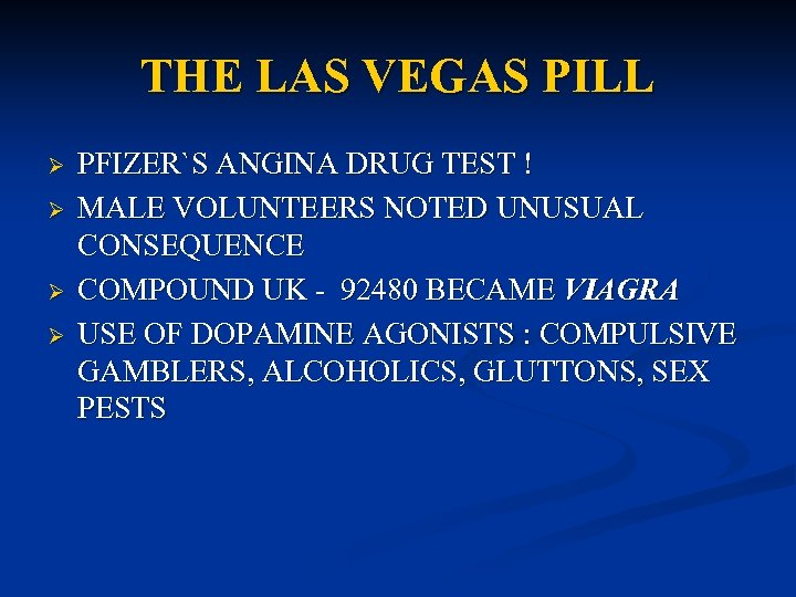 THE LAS VEGAS PILL Ø Ø PFIZER`S ANGINA DRUG TEST ! MALE VOLUNTEERS NOTED