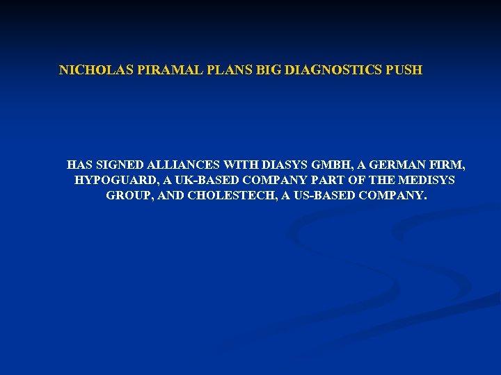 NICHOLAS PIRAMAL PLANS BIG DIAGNOSTICS PUSH HAS SIGNED ALLIANCES WITH DIASYS GMBH, A GERMAN