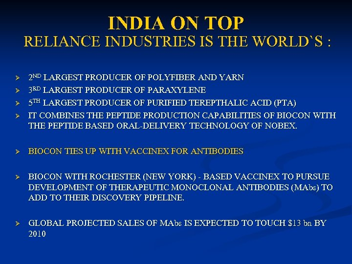 INDIA ON TOP RELIANCE INDUSTRIES IS THE WORLD`S : Ø Ø 2 ND LARGEST