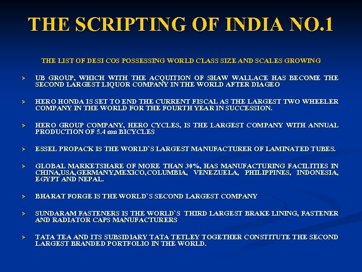 THE SCRIPTING OF INDIA NO. 1 THE LIST OF DESI COS POSSESSING WORLD CLASS