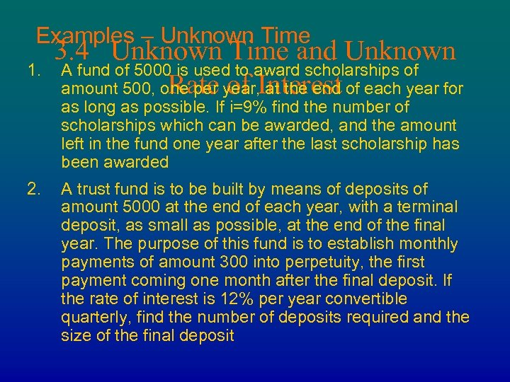 Examples – Unknown Time 1. 3. 4 Unknown Time and Unknown A fund of