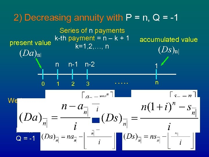2) Decreasing annuity with P = n, Q = -1 Series of n payments
