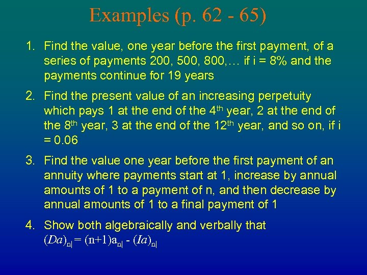 Examples (p. 62 - 65) 1. Find the value, one year before the first