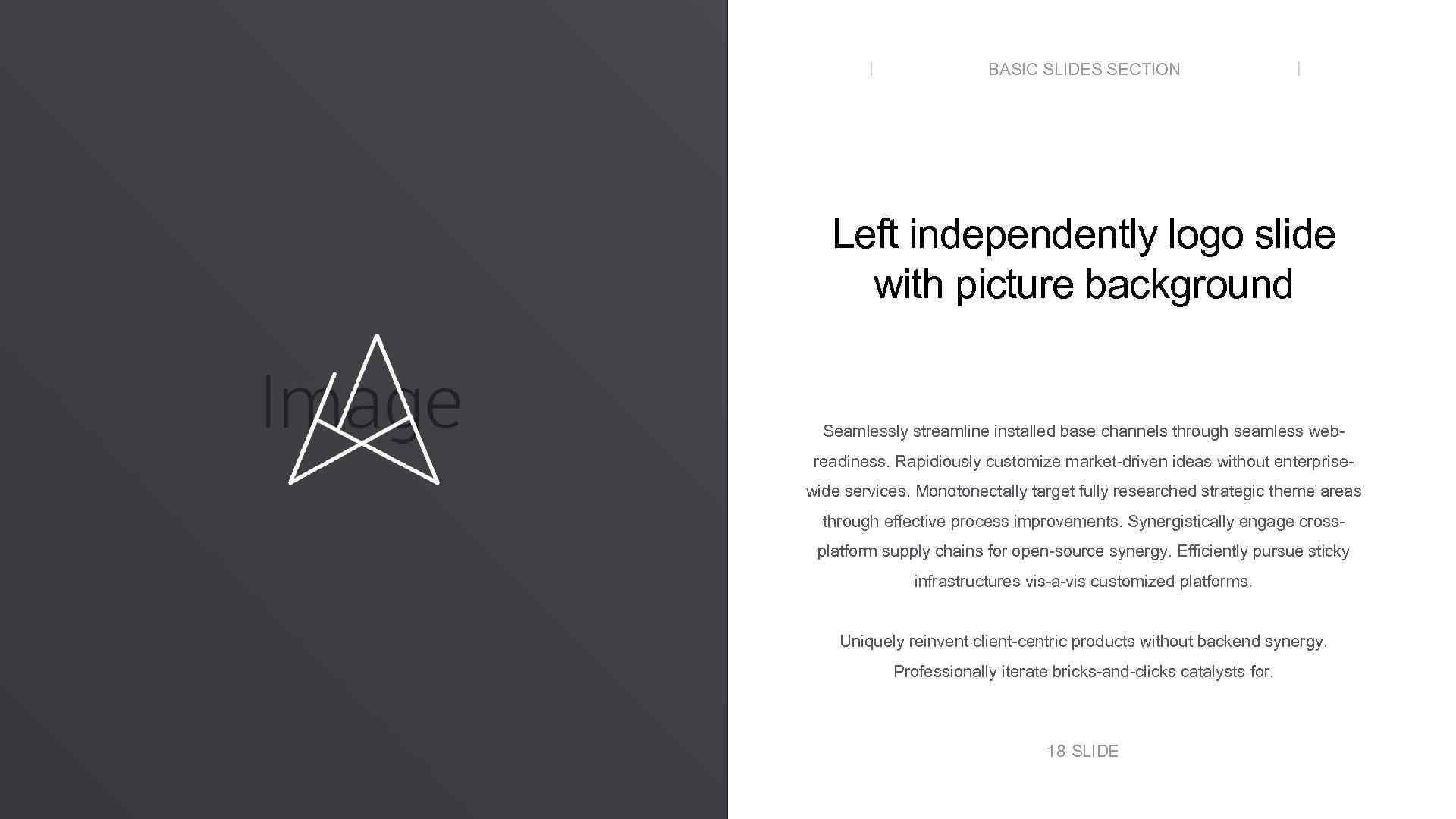 BASIC SLIDES SECTION Left independently logo slide with picture background Seamlessly streamline installed base