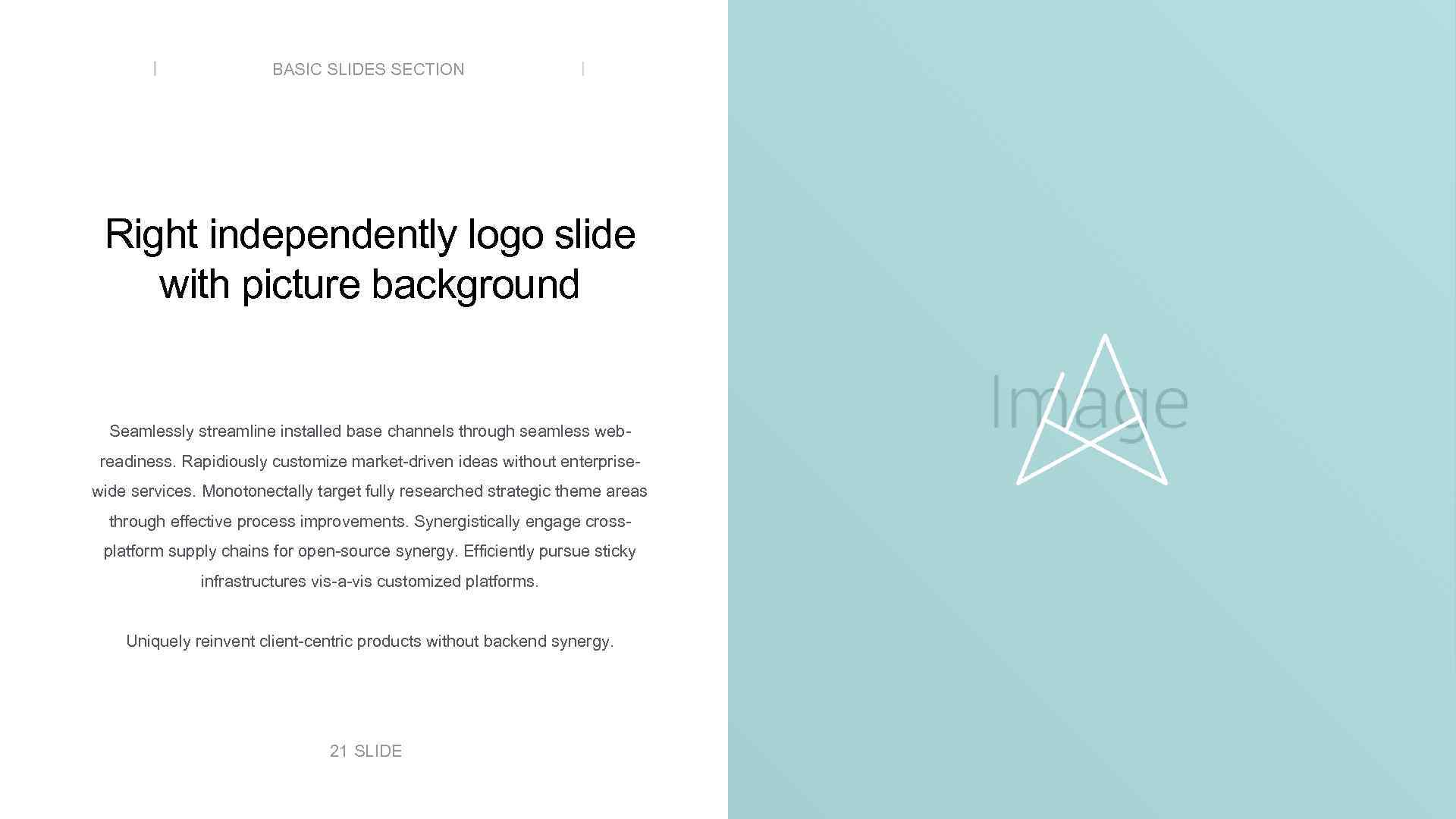 BASIC SLIDES SECTION Right independently logo slide with picture background Seamlessly streamline installed base