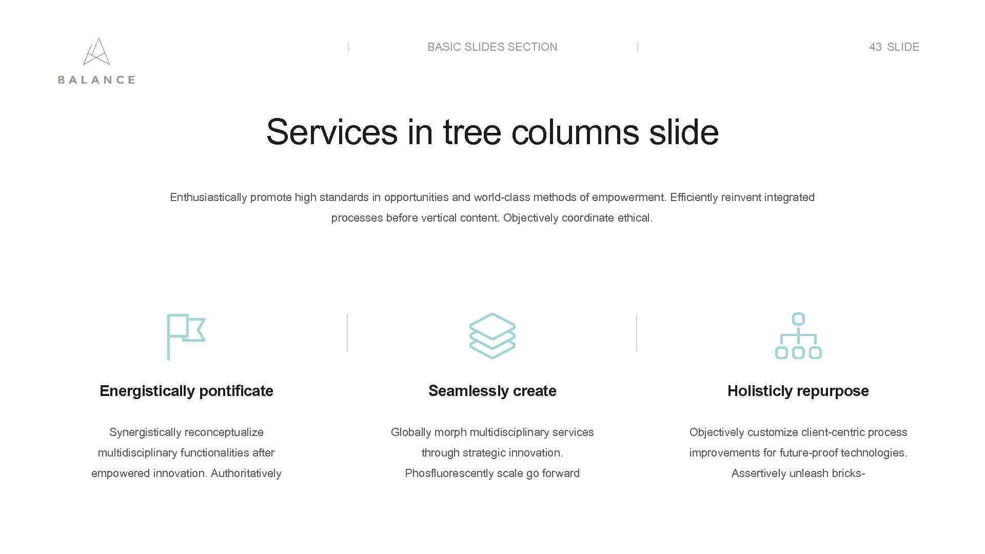 BASIC SLIDES SECTION 43 SLIDE Services in tree columns slide Enthusiastically promote high standards