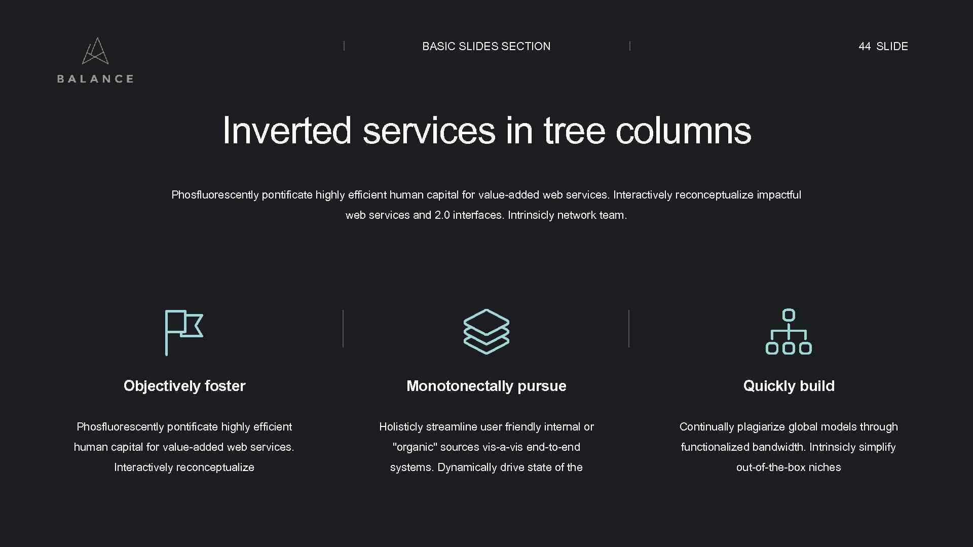 BASIC SLIDES SECTION 44 SLIDE Inverted services in tree columns Phosfluorescently pontificate highly efficient