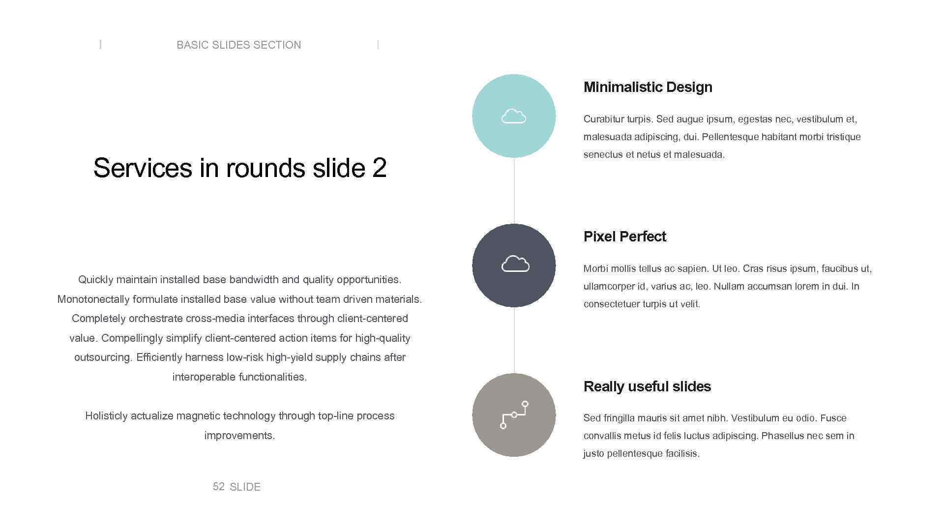 BASIC SLIDES SECTION Minimalistic Design Curabitur turpis. Sed augue ipsum, egestas nec, vestibulum et,