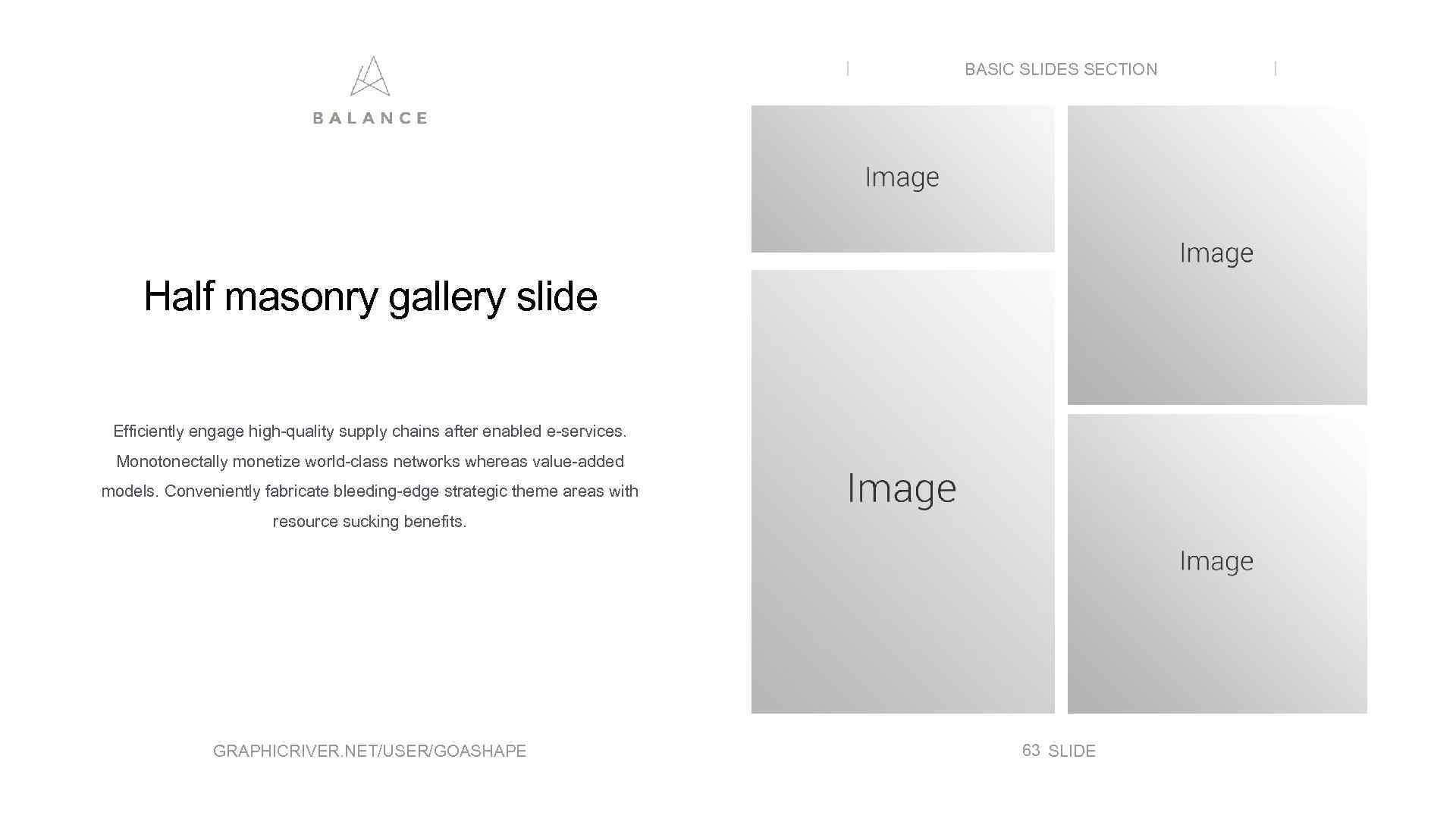 BASIC SLIDES SECTION Half masonry gallery slide Efficiently engage high-quality supply chains after enabled