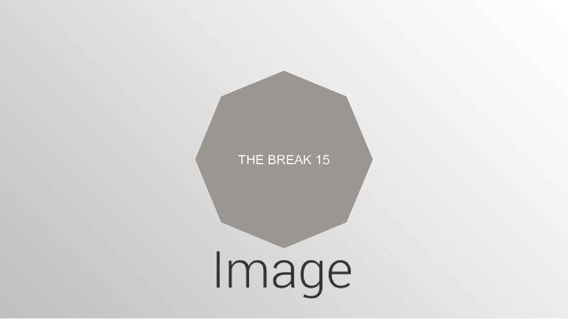 THE BREAK 15