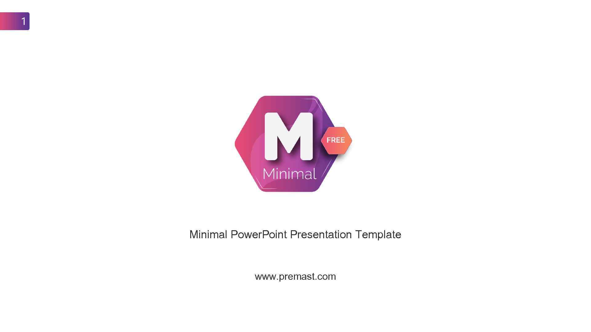1 Minimal Power. Point Presentation Template www. premast. com