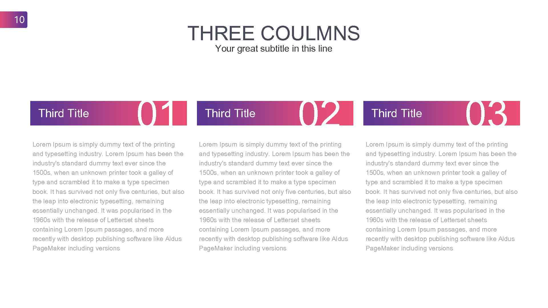 10 THREE COULMNS Your great subtitle in this line Third Title 01 Lorem Ipsum