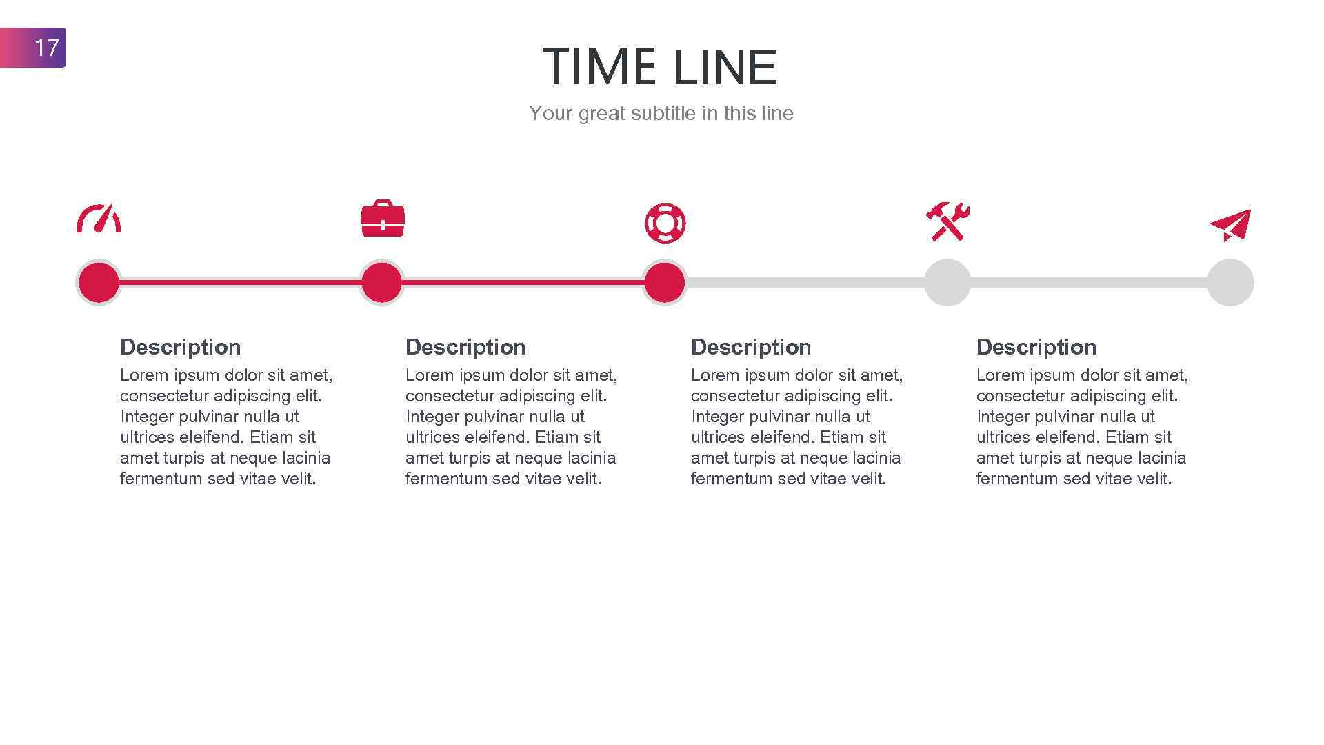 17 TIME LINE Your great subtitle in this line Description Lorem ipsum dolor sit