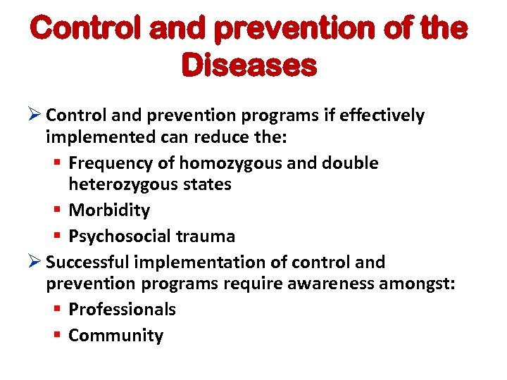 Control and prevention of the Diseases Ø Control and prevention programs if effectively implemented