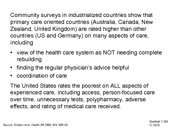 Community surveys in industrialized countries show that primary care oriented countries (Australia, Canada, New
