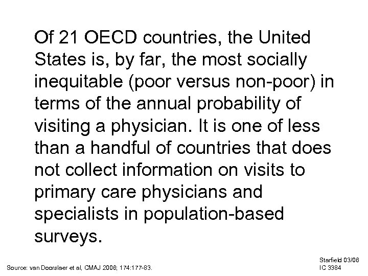 Of 21 OECD countries, the United States is, by far, the most socially inequitable