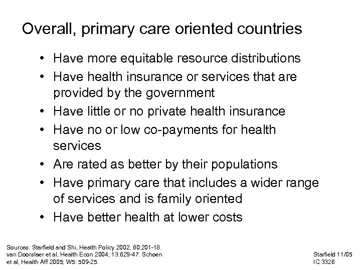 Overall, primary care oriented countries • Have more equitable resource distributions • Have health